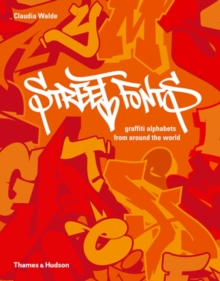 Street Fonts : Graffiti Alphabets from Around the World, Hardback