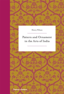 Pattern and Ornament in the Arts of India, Hardback