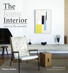 The Iconic Interior : 1900 to the Present, Hardback