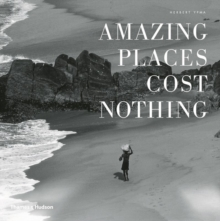 Amazing Places Cost Nothing : The New Golden Age of Authentic Travel, Hardback