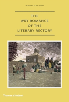 The Wry Romance of the Literary Rectory, Hardback Book