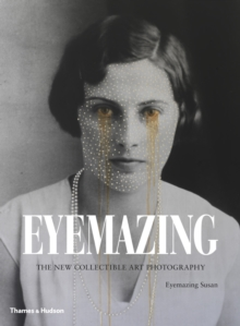Eyemazing : The New Collectible Art Photography, Hardback
