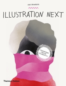 Illustration Next : Contemporary Creative Collaboration, Hardback