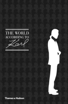 The World According to Karl : The Wit and Wisdom of Karl Lagerfeld, Hardback