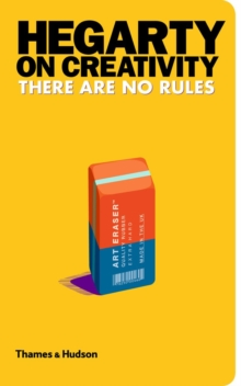 Hegarty on Creativity: There are No Rules, Hardback Book