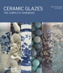 Ceramic Glazes : The Complete Handbook, Hardback Book
