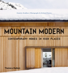Mountain Modern : Contemporary Homes in High Places, Hardback