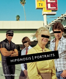 Hipgnosis Portraits : 10cc AC/DC Black Sabbath Foreigner Genesis Led Zeppelin Pink Floyd Queen the Rolling Stones the Who Wings, Hardback