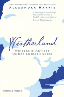 Weatherland : Writers and Artists Under English Skies, Hardback