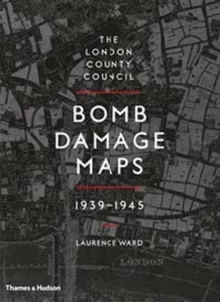 The London County Council Bomb Damage Maps 1939-1945, Hardback