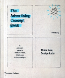 The Advertising Concept Book : Think Now, Design Later, Hardback