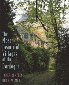 The Most Beautiful Villages of the Dordogne, Hardback