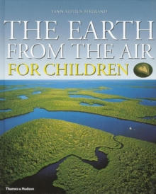 The Earth from the Air for Children : Children's Edition, Hardback Book