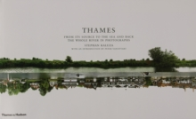 Thames : From Its Source to the Sea and Back: The Whole River in Photographs, Hardback