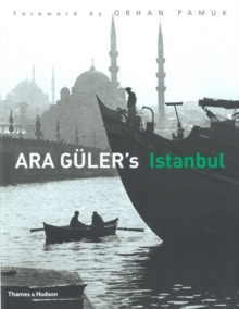 Ara Guler's Istanbul : 40 Years of Photographs, Hardback Book