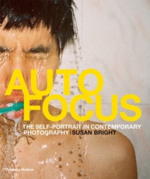 Auto Focus : The Self-Portrait in Contemporary Photography, Hardback