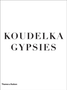 Koudelka Gypsies, Hardback