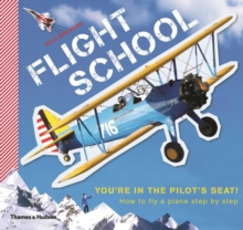 Flight School : How to Fly a Plane - Step by Step, Paperback Book
