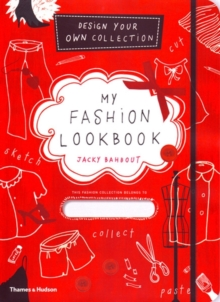 My Fashion Lookbook : Design Your Own Collection, Hardback