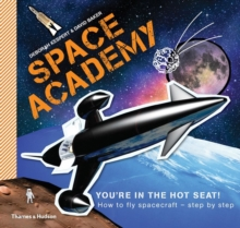 Space Academy : How to Fly Spacecraft Step by Step, Paperback