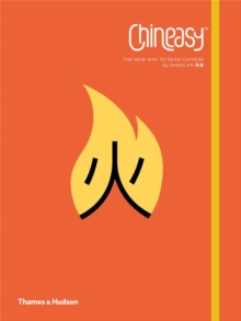 Chineasy : The New Way to Read Chinese, Paperback