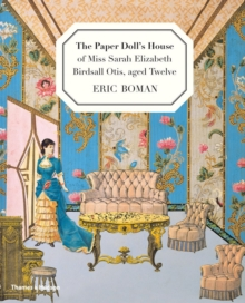 The Paper Doll's House of Miss Sarah Elizabeth Birdsall Otis, Aged Twelve, Hardback Book