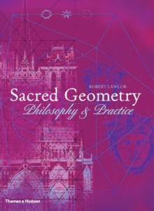 Sacred Geometry : Philosophy and Practice, Paperback