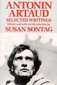 Antonin Artaud : Selected Writings, Paperback