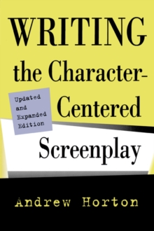 Writing the Character-Centered Screenplay, Paperback