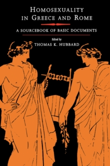 Homosexuality in Greece and Rome : A Sourcebook of Basic Documents, Paperback