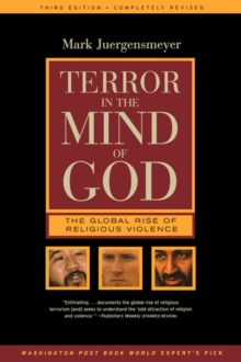 Terror in the Mind of God : The Global Rise of Religious Violence, Paperback