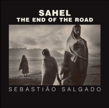 Sahel : The End of the Road, Hardback