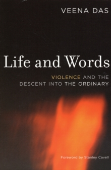 Life and Words : Violence and the Descent into the Ordinary, Paperback Book