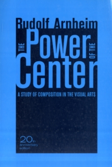 The Power of the Center : A Study of Composition in the Visual Arts, Paperback Book