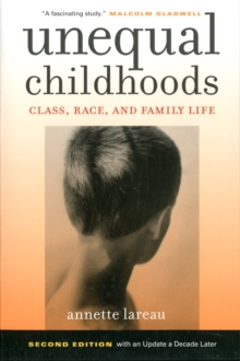 Unequal Childhoods : Class, Race, and Family Life, Paperback