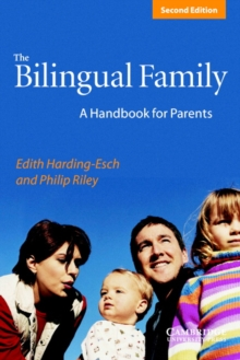 The Bilingual Family : A Handbook for Parents, Paperback Book