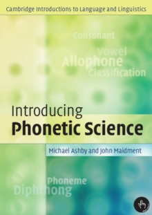 Introducing Phonetic Science, Paperback