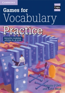 Games for Vocabulary Practice : Interactive Vocabulary Activities for all Levels, Spiral bound Book
