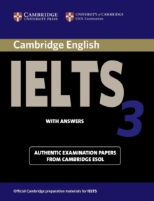 Cambridge IELTS 3 Student's Book with Answers : Examination Papers from the University of Cambridge Local Examinations Syndicate, Paperback