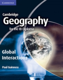 Geography for the IB Diploma Global Interactions, Paperback Book