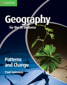 Geography for the IB Diploma Patterns and Change, Paperback