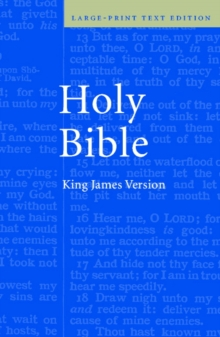 KJV Large Print Text Bible KJ650:T : Containing the Old and New Testaments : Translated out of the Original Tongues : And with the Former Translations Diligently Compared and Revised, by His Majesty's, Hardback