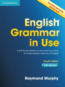 English Grammar in Use Book with Answers : A Self-Study Reference and Practice Book for Intermediate Learners of English, Paperback