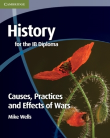 History for the IB Diploma: Causes, Practices and Effects of Wars, Paperback