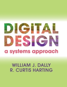 Digital Design : A Systems Approach, Hardback