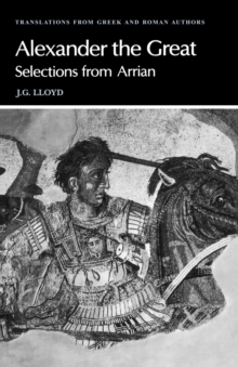 Arrian, Alexander the Great : Selections from Arrian, Paperback