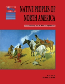 Native Peoples of North America : Diversity and Development, Paperback