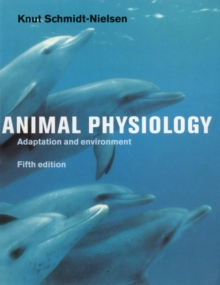 Animal Physiology : Adaptation and Environment, Hardback