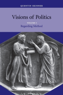 Visions of Politics : Regarding Method v. 1, Paperback
