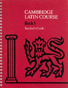 Cambridge Latin Course 1 Teacher's Guide : Teacher's Guide Level 1, Spiral bound